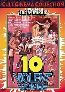 Ten Violent Women - Poster / Capa / Cartaz - Oficial 1