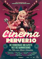 Cinema Perverso - O Maravilhoso e Doente Mundo do Cinema de Estação (Cinema Perverso - Die wunderbare und kaputte Welt des Bahnhofskinos)