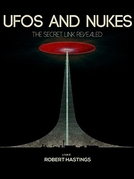 UFOs and Nukes: The Secret Link Revealed (UFOs and Nukes: The Secret Link Revealed)