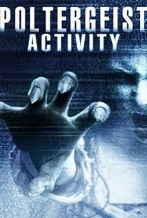 Poltergeist Activity - Poster / Capa / Cartaz - Oficial 1