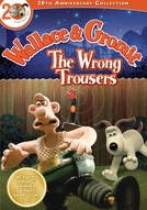 Wallace & Gromit: As Calças Erradas  (Wallace & Gromit: The Wrong Trousers)