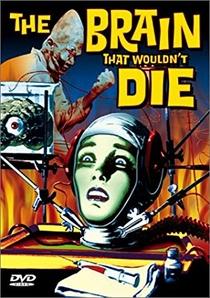 O Cérebro Que Não Queria Morrer - Poster / Capa / Cartaz - Oficial 2
