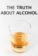 A Verdade Sobre o Álcool (The Truth About Alcohol)