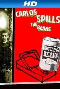 Carlos Spills the Beans - Poster / Capa / Cartaz - Oficial 1
