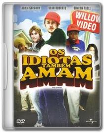 Os Idiotas Também Amam - Poster / Capa / Cartaz - Oficial 1