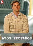 Atos Profanos (Ungodly Acts)