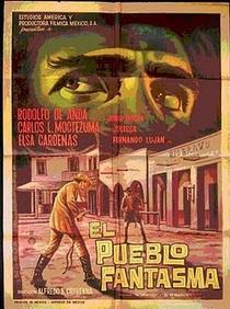 El Pueblo Fantasma - Poster / Capa / Cartaz - Oficial 1