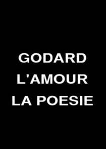 Godard, o amor, a poesia - Poster / Capa / Cartaz - Oficial 1