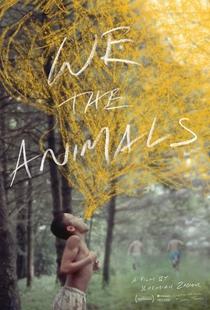 We the Animals - Poster / Capa / Cartaz - Oficial 1