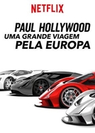 Paul Hollywood - Uma Grande Viagem pela Europa (Paul Hollywood's Big Continental Road Trip International)