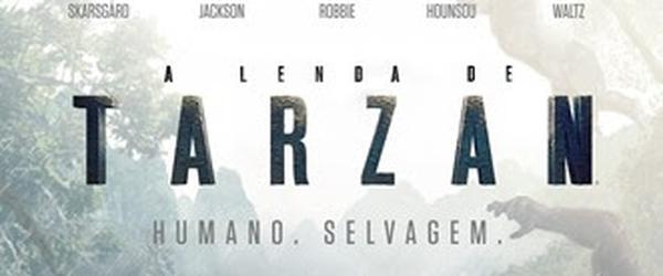 Resenha: A Lenda de Tarzan | Mundo Geek