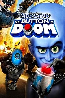 Megamente: O Botão da Destruição - Poster / Capa / Cartaz - Oficial 1