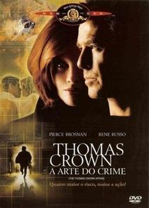 Thomas Crown - A Arte do Crime - Poster / Capa / Cartaz - Oficial 4