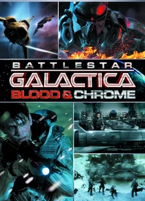 Battlestar Galactica: Blood and Chrome - Poster / Capa / Cartaz - Oficial 1