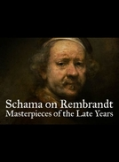 Rembrandt (Schama on Rembrandt, Masterpieces of the Late Years)