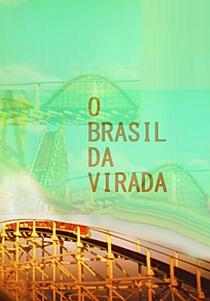 O Brasil da Virada - Poster / Capa / Cartaz - Oficial 1