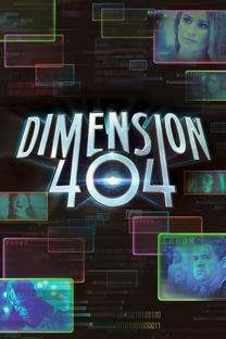 Dimension 404 (1ª Temporada) - Poster / Capa / Cartaz - Oficial 1