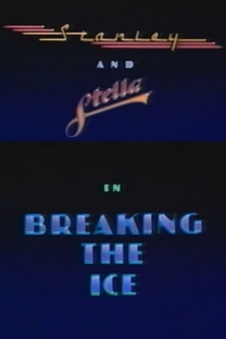 Stanley and Stella in: Breaking the Ice - Poster / Capa / Cartaz - Oficial 1