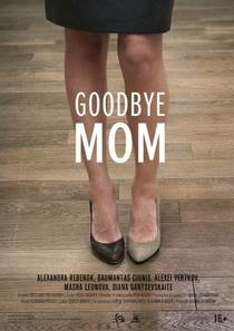 Goodbye Mom - Poster / Capa / Cartaz - Oficial 1