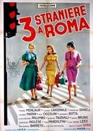Três Estrangeiras em Roma (3 straniere a Roma)