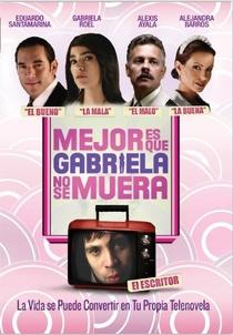 Mejor Es Que Gabriela No Se Muera - Poster / Capa / Cartaz - Oficial 1