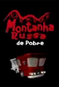 Montanha-Russa de Pobre - Poster / Capa / Cartaz - Oficial 1