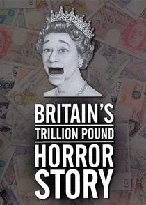 A história de terror da dívida trilionária do governo britânico - Poster / Capa / Cartaz - Oficial 1