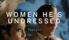 WOMEN HE'S UNDRESSED Trailer | Festival 2015