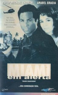 Miami em Alerta - Poster / Capa / Cartaz - Oficial 1