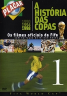 A História das Copas os Filmes Oficiais da Fifa 1 (The Legend of the Fifawordcup 1930 - 1998)