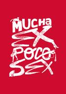 Mucha Ex Poco Sex (Mucha Ex Poco Sex)