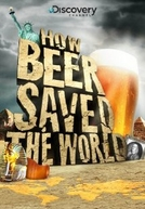 Como a Cerveja Salvou o Mundo (How Beer Saved the World)