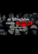 Os Advogados contra a Ditadura: Por uma questão de Justiça