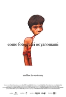 Como Fotografei os Yanomami (Como Fotografei os Yanomami)