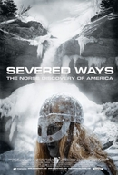 Severed Ways: The Norse Discovery Of America (Severed Ways: The Norse Discovery Of America)