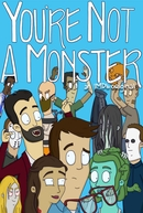 You're Not a Monster (1ª Temporada) (You're Not a Monster (Season 1))