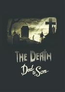 The Death, Dad & Son (La Mort, Père & Fils)