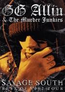 GG Allin & The Murder Junkies: Savage South (GG Allin & The Murder Junkies: Savage South)