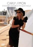Carly Simon: A Moonlight Serenade on the Queen Mary 2 (Carly Simon: A Moonlight Serenade on the Queen Mary 2)