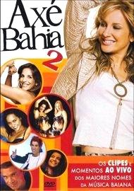Axé Bahia 2 - Poster / Capa / Cartaz - Oficial 1