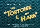 The Story of 'The Tortoise & the Hare' (The Story of 'The Tortoise & the Hare')
