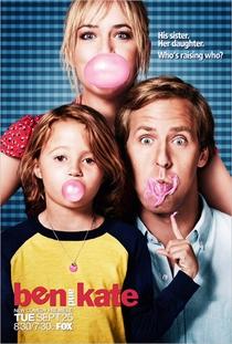 Ben and  Kate (1ª Temporada) - Poster / Capa / Cartaz - Oficial 1
