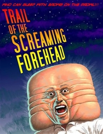 Trail of the Screaming Forehead - Poster / Capa / Cartaz - Oficial 1
