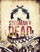 Stegman Is Dead (Stegman Is Dead)