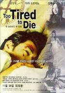 Muito Cansado Para Morrer (Too Tired To Die)