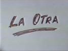 A Outra (La Otra)