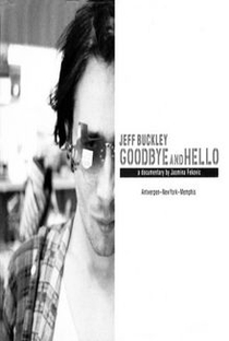 Jeff Buckley: Goodbye And Hello - Poster / Capa / Cartaz - Oficial 2