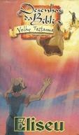 Coleção Bíblia Para Crianças - O Profeta Eliseu (Anime Video Bible Collection: Eliseu)