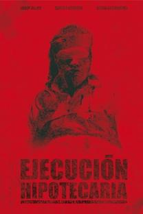 Ejecución Hipotecaria - Poster / Capa / Cartaz - Oficial 1