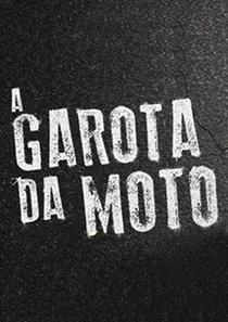 A Garota da Moto (1ª Temporada) - Poster / Capa / Cartaz - Oficial 1